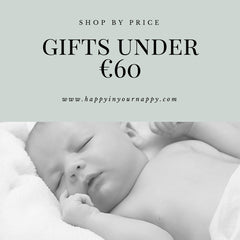 Baby Gifts under €60 | Happy in your Nappy | Baby Gifts Online | Free Delivery on all orders