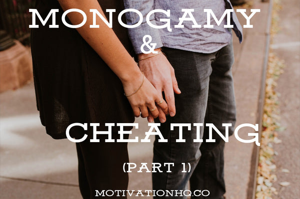 You Don't Understand Monogamy (Part 1)