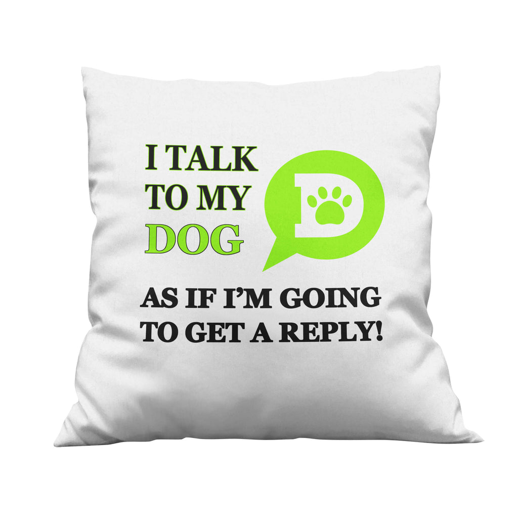 Talk to My Dog Throw Pillow