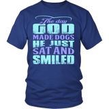 The Day God Made Dogs He Just Sat and Smiled Hoodie