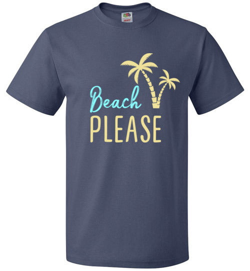 Beach PLEASE! FOL Classic Unisex T-Shirt