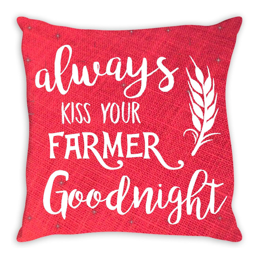 Always Kiss Your Farmer Goodnight Pillow