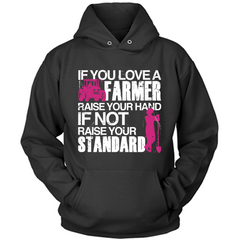 Farmer Raise Your Standards black hodie