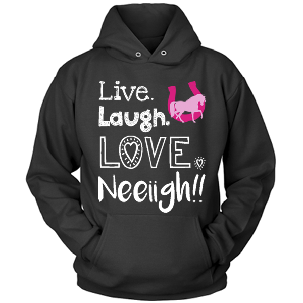 Live Laugh Love Neigh black hoodie