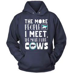 The More People I Meet, The More I Like MY Cows navy hoodie