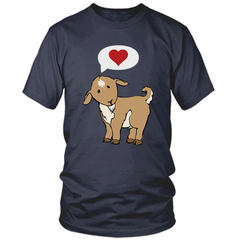 My Goats Love Me T Shirt