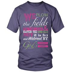 We Plow The Fields purple t shirt