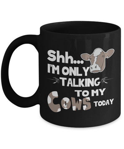 Only Talking To My Cows Coffee Mug