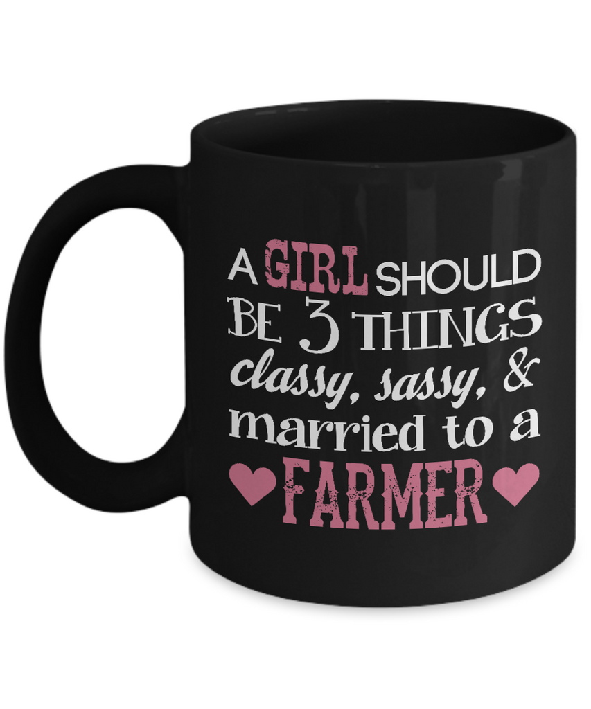 Classy, Sassy and Married To A Farmer Coffee Mug