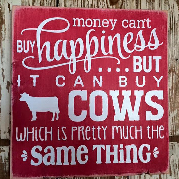 Money Can't Buy Happiness But Cows Can Wood Sign
