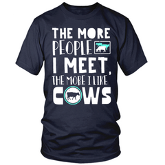 The More People I Meet, The More I Like My Cows navy T Shirt