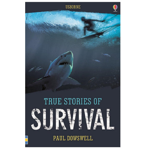 True Stories of Survival by Paul Downswell