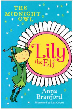 Lily the Elf: The Midnight Owl by Anna Branford, Illustrated by Lisa Coutts