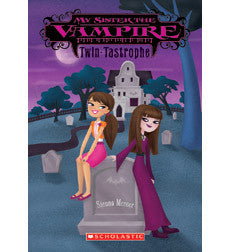My Sister the Vampire: Twin-tastrophe By Sienna Mercer