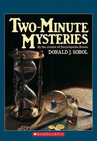 Two-Minute Mysteries By: Donald J. Sobol