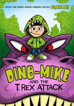 Dino-Mike and the T. Rex Attack: Volume 1 by Franco Illustrated by Franco