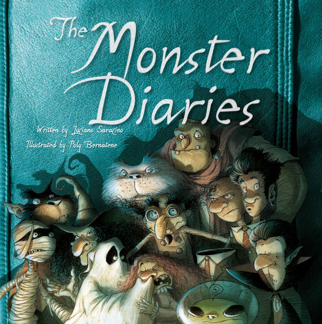 The Monster Diaries by Luciano Saracino and Illustrated by Poly Bernatene