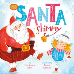 The Santa Shimmy by Christianne C. Jones Illustrated by Emma Randall