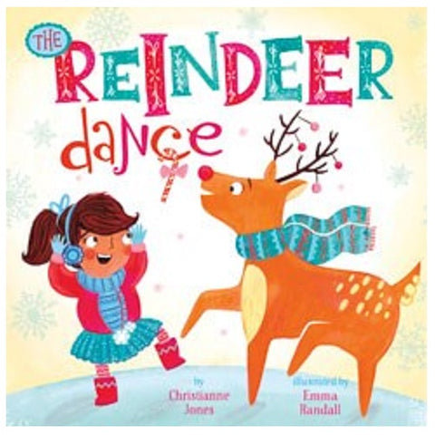 The Reindeer Dance by Christianne C. Jones Illustrated by Emma Randall