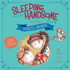 Sleeping Handsome and the Princess Engineer by Kay Woodward Illustrated by Jo de Ruiter