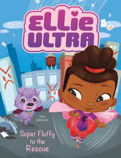 Super Fluffy to the Rescue by Gina Bellisario Illustrated by Jessika von Innerebner