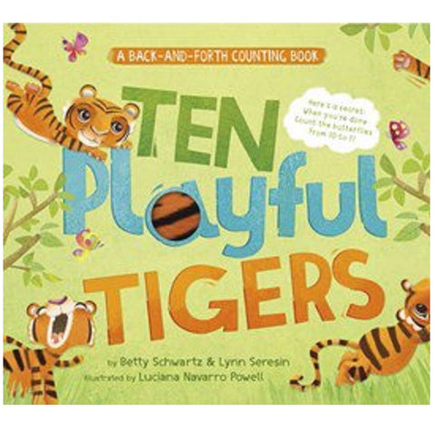 Ten Playful Tigers: A Back-and-Forth Counting Book by Lynn Seresin, Betty Schwartz Illustrated by Luciana Navarro Powell