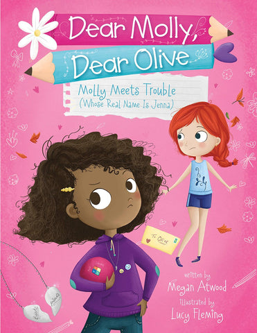 Molly Meets Trouble (Whose Real Name Is Jenna) by Megan Atwood Illustrated by Lucy Fleming