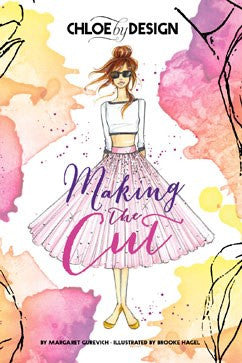 Chloe by Design: Making the Cut: Volume 1 by Margaret Gurevich Illustrated by Brooke Hagel