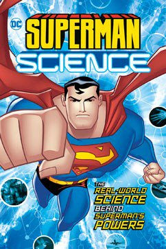 Superman Science: The Real-World Science Behind Superman's Powers by Tammy Enz, Agnieszka Biskup