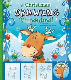 A Christmas Drawing Wonderland! by Jennifer M. Besel Illustrated by Lucy Makuc