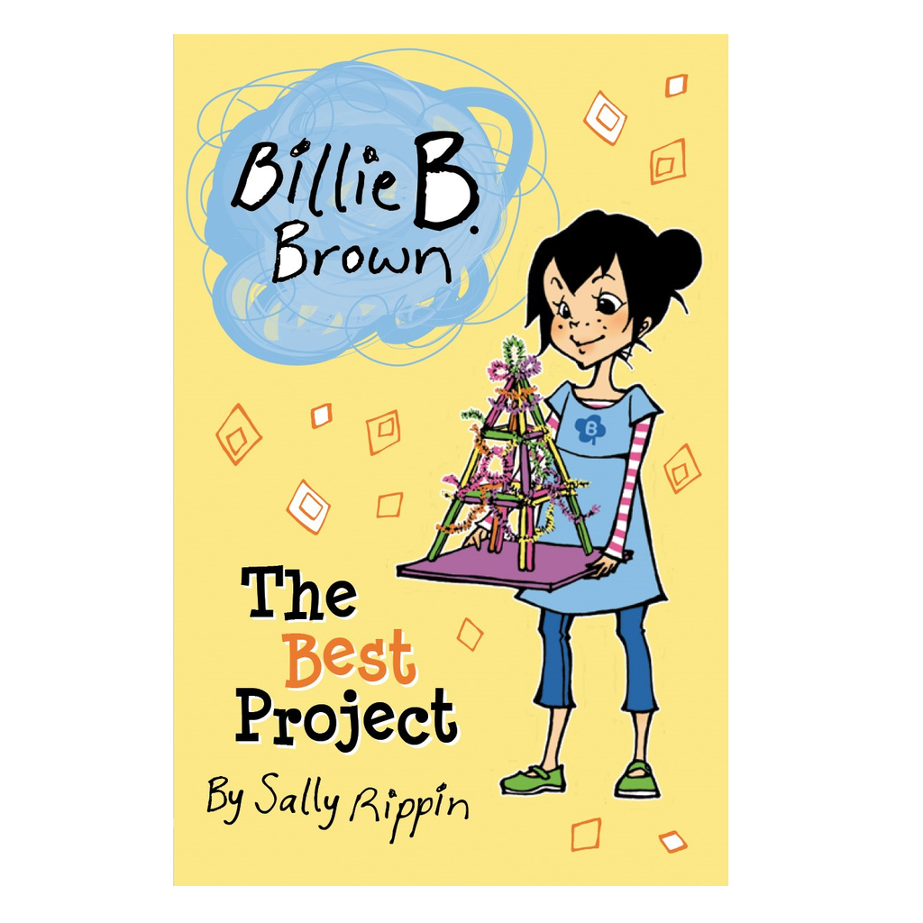 Billie B Brown, The Best Project by Sally Rippin