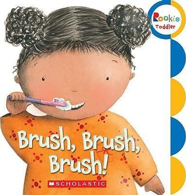 Brush, Brush, Brush! by Alicia Padron