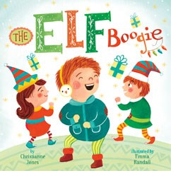 The Elf Boogie by Christianne C. Jones and Illustrated by Emma Randall