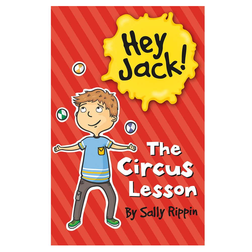 Hey Jack! The Circus Lesson by Sally Rippin