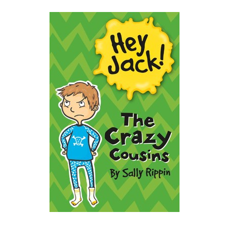 Hey Jack! The Crazy Cousins by Sally Rippin