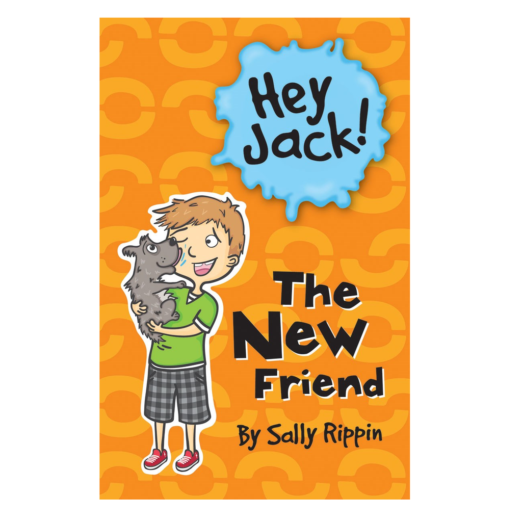 Hey Jack! The New Friend by Sally Rippin