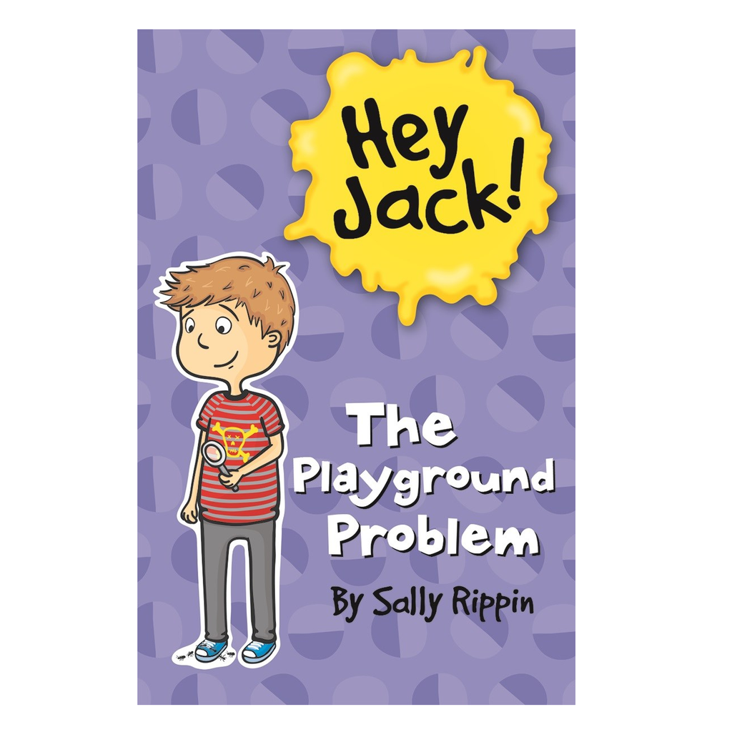 Hey Jack! The Playground Problem by Sally Rippin