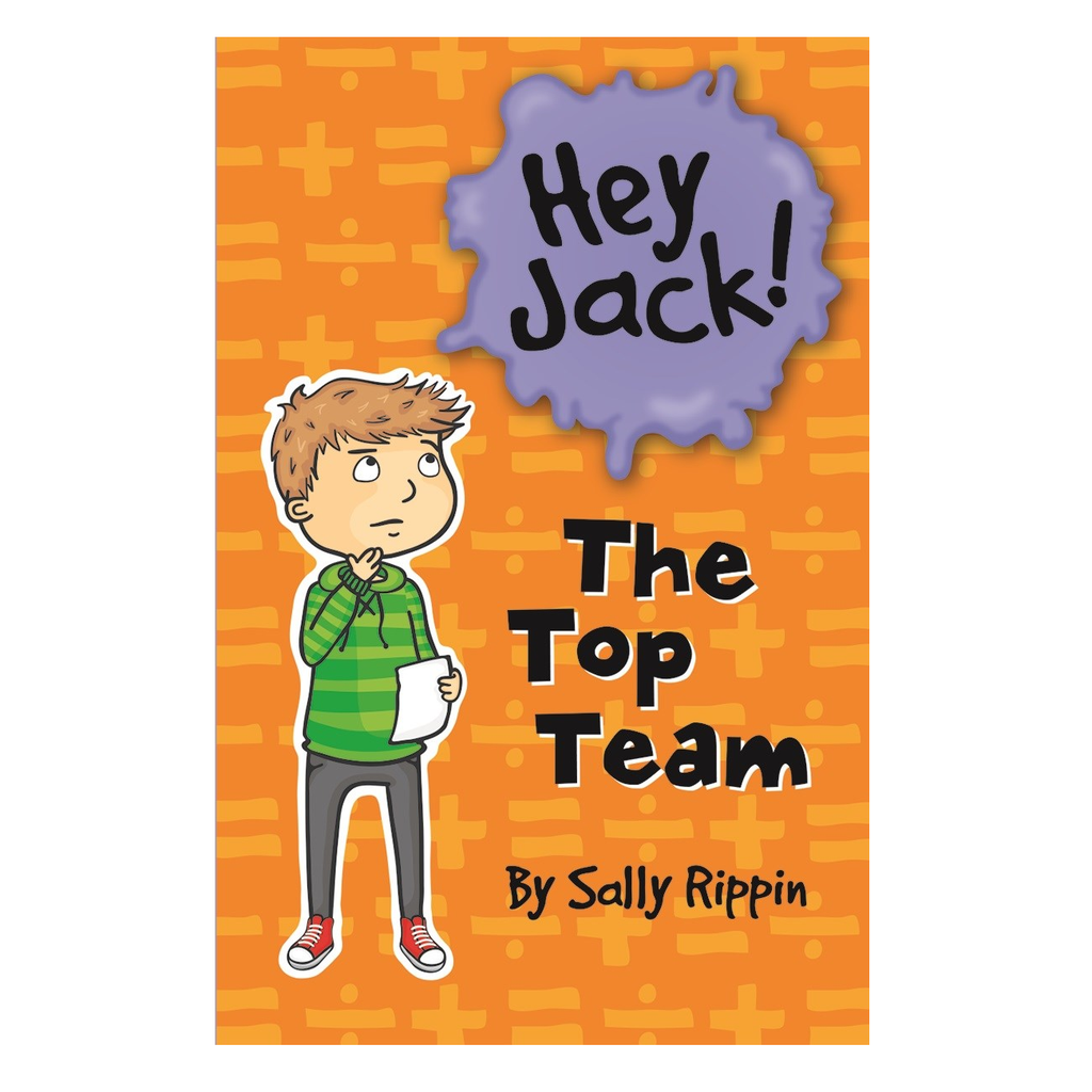 Hey Jack! The Top Team by Sally Rippin