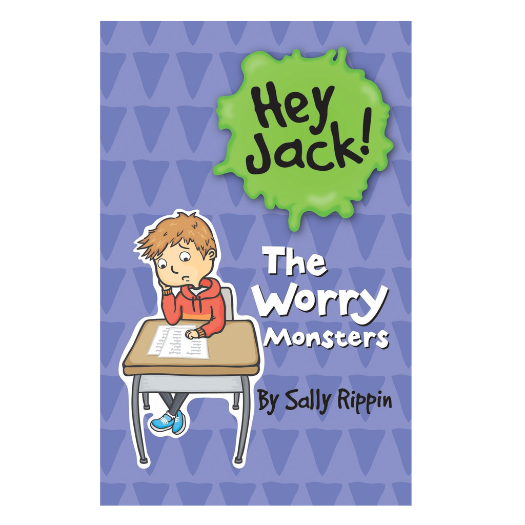 Hey Jack! The Worry Monsters  by Sally Rippin,