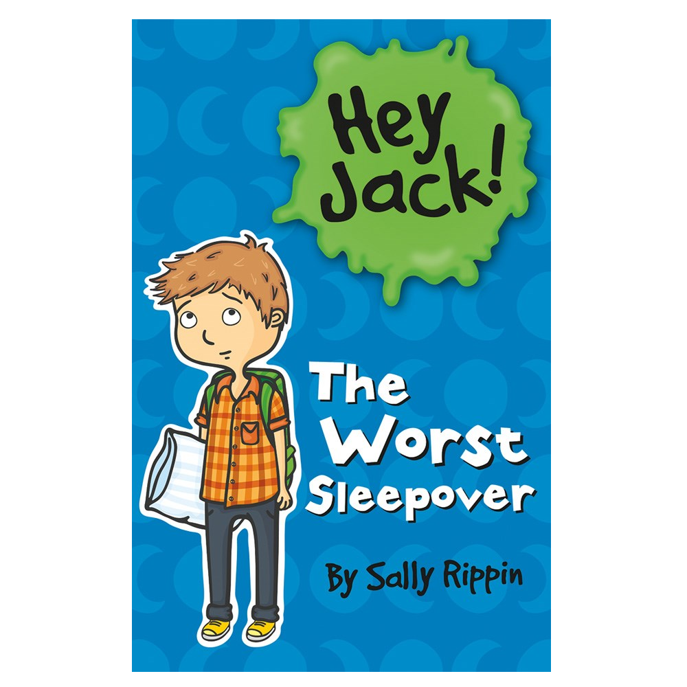 Hey Jack! The Worst Sleepover by Sally Rippin