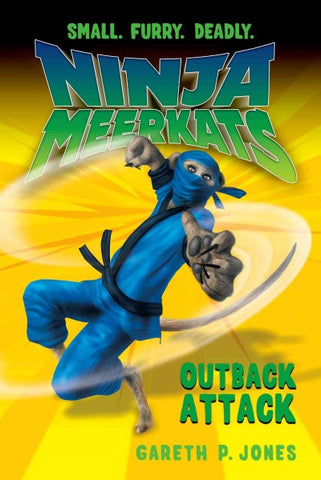 Ninja Meerkats: Outback Attack by Gareth P. Jones and Luke Finlayson