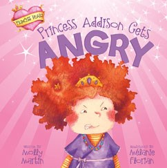 Princess Addison Gets Angry by Molly Martin Illustrated by Mélanie Florian
