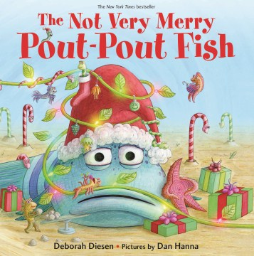 The Not Very Merry Pout-Pout Fish by Diesen Illustrated Deborah/ Hanna, Dan