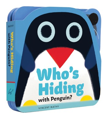 Who's Hiding with Penguin? Illustrations by Vincent Mathy