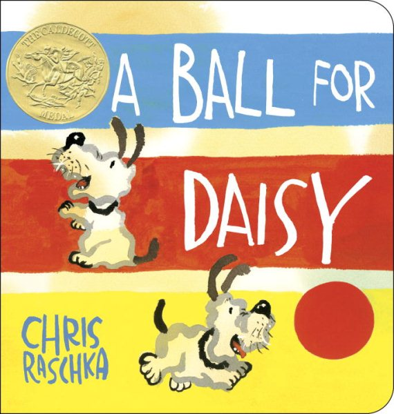 A Ball for Daisy by Chris Raschka