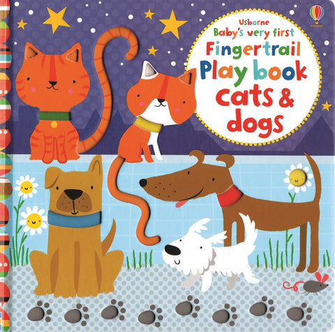Baby's Very First Fingertrail Play Book: Cats & Dogs by Stella Baggott & Josephine Thompson