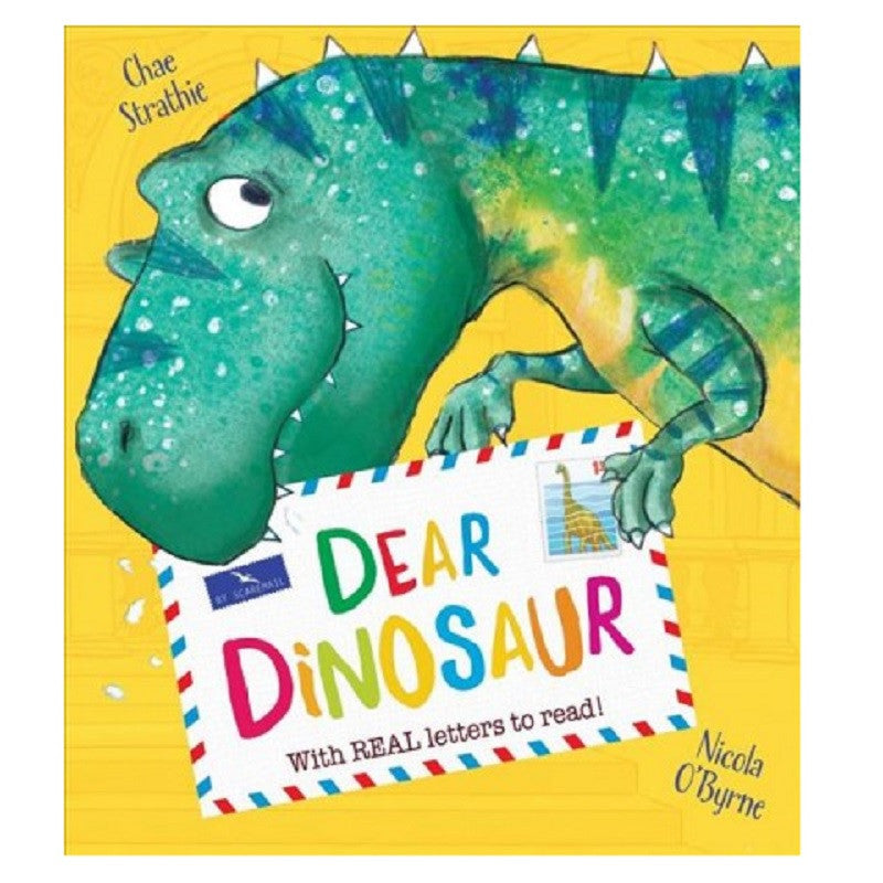 Dear Dinosaur: With Real Letters to Read! by Chae Strathie/ Nicola O'Byrne