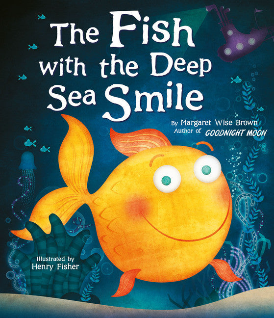 The Fish with the Deep Sea Smile by Margaret Wise-Brown
