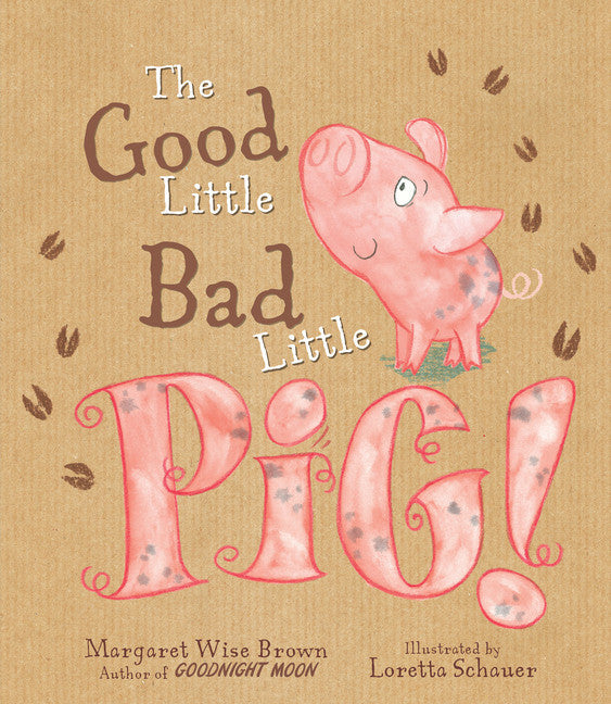 The Good Little Bad Little Pig! by Margaret Wise Brown