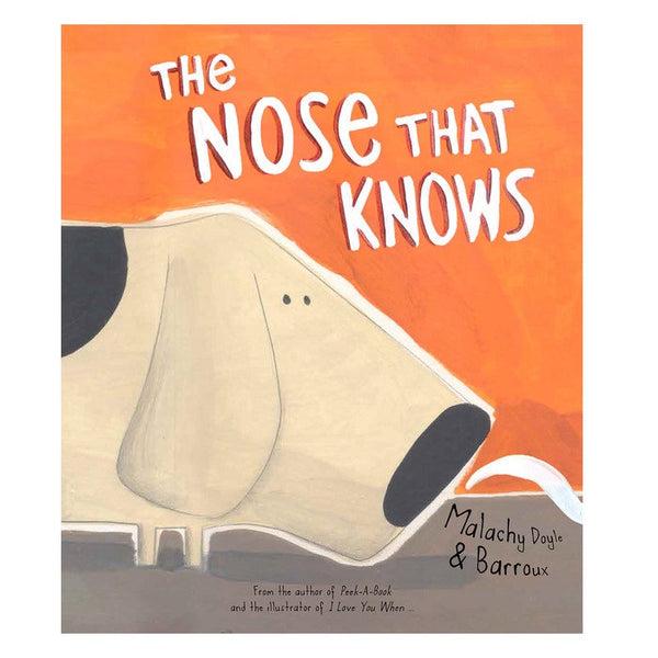 The Nose That Knows by Malachy Doyle and Barroux
